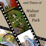 The Life and Times of Walnut Hill Park